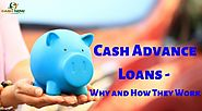 Cash Advance Loans - Why and How They Work