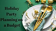 Holiday Party Planning on a Budget