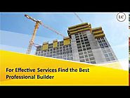 For effective services find the best professional builder
