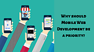 Why should Mobile Web Development be a priority?