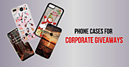 DIY Printing's Phenomenal Phone Cases For Corporate Giveaways