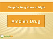 Sleep for Long Hours at Night - Ambien Drug