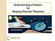 Understanding of Ambien for Sleeping Disorder Treatment