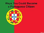 Ways You Could Become a Portuguese Citizen by goportugueseseo - Issuu