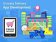 Top 4 Reasons Why Grocery Delivery Apps Are The Need of the Hour - App Development