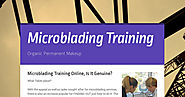 Microblading Training Online, Is It Genuine?