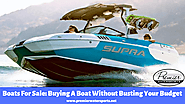 Boats For Sale: Buying A Boat Without Busting Your Budget