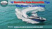 15 Boats For Sale Knoxville Tips You Need To Learn Now - boat-dealers boats-for-sale