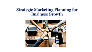 Strategic Marketing Planning for Business Growth