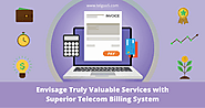 Envisage Truly Valuable Services with Superior Telecom Billing System - Trending News And Tech Topics