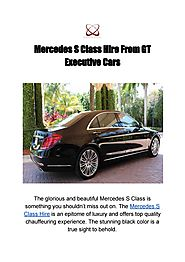 Mercedes S Class Hire From GT Executive Cars by GT Executive Cars - Issuu