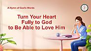 "2019 English Christian Song With Lyrics | ""Turn Your Heart Fully to God to Be Able to Love Him"" 