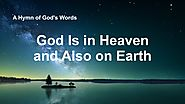 "2019 Christian Worship Hymn With Lyrics | ""God Is in Heaven and Also on Earth"" 