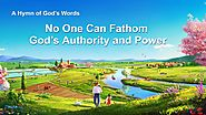 "2019 Christian Worship Hymn With Lyrics | ""No One Can Fathom God's Authority and Power"""