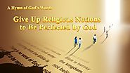 "2019 English Christian Song | ""Give Up Religious Notions to Be Perfected by God"" 