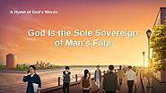 "2019 English Christian Hymn With Lyrics | ""God Is the Sole Sovereign of Man's Fate"""