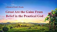 "2019 Praise Hymn | ""Great Are the Gains From Belief in the Practical God"" 