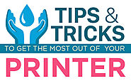 Tips and Tricks to Get the Most Out of Your Printer - An Infographic