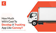 How Much Will it Cost to Develop a Trucking App like Convoy?
