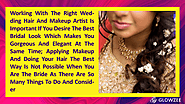 • Working with the right wedding hair and makeup artist is important if you desire the best bridal look which makes y...