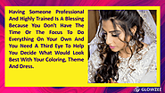 • Having someone professional and highly trained is a blessing because you don't have the time or the focus to do eve...