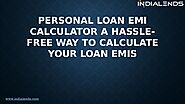 Personal loan EMI Calculator: A hassle-free way to calculate your loan EMIs