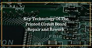 Key Technology Of The Printed Circuit Board Repair and Rework