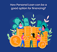 How Personal Loan can be a good option for financing? - IndiaLends Blog
