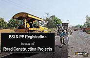 Role of PF & ESI registration in getting Roads Construction Contracts