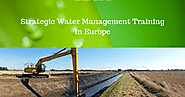 Strategic Water Management Training In Europe