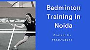 Badminton Training in Noida at Affordable Price