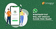 It's Confirm Now, WhatsApp Pay Will Hit India's Floor This Year!