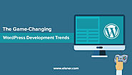 The Game-Changing WordPress Development Trends in 2019