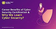 Career Benefits of Cyber Security Certification & Why We Learn Cyber Security? - Wattpad