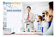 What are the Fees of Data Science Training Courses in India?