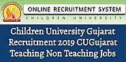 Children University Gujarat Recruitment 2019