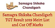 Samagra Shiksha Chandigarh TGT Result 2019 Meirt List and Cut Off Marks