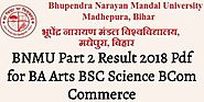 BNMU Part 2 Result 2018 Pdf for BA Arts BSC Science BCom Commerce