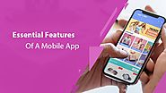 5 Essential Features Of A Mobile App