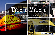 Taxi Maxi Will Get You There | Airport Taxi Transfers | Wheelchair Taxi