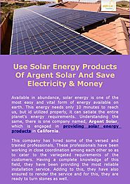 Use Solar Energy Products Of Argent Solar And Save Electricity & Money