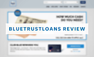 Blue Trust Loans Review: Rates, How to Apply, Types of Loans & More