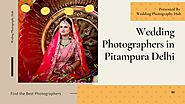Top 10 Best Wedding Photographers in Pitampura Delhi | PPT