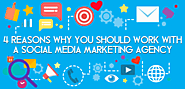 4 Reasons Why You Should Work With a Social Media Marketing Agency