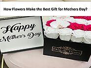 How Flowers Make the Best Gift for Mothers Day?