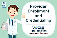Provider Enrollment and Credentialing in USA | Vocis Inc