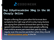 Buy Dihydrocodeine 30mg in the UK Cheaply Online