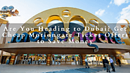 Are You Heading to Dubai? Get Cheap Motiongate Ticket Offers to Save Money | Posts by Edward Albert | Bloglovin'