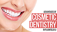 Advantages of Cosmetic Dentistry in Plainfield IL (Illinois)