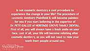 Is not cosmetic dentistry a cool procedure to experience the change in your life?